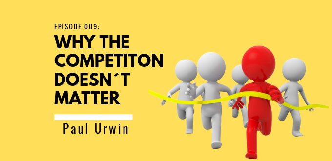 Why The Competition Doesnt Matter