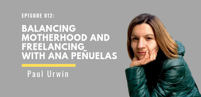 BALANCING MOTHERHOOD AND FREELANCING WITH ANA PEÑUELAS