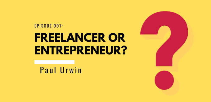 Freelancer Or Entrepreneur?