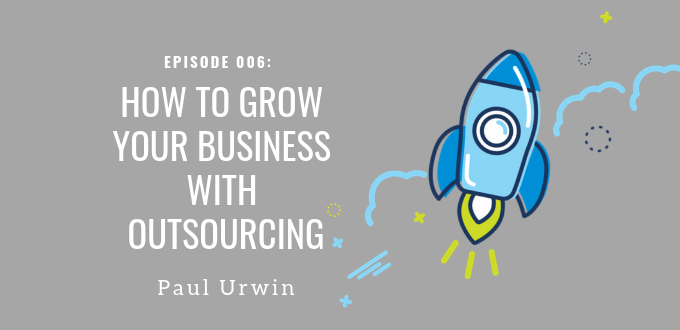 How To Grow Your Business With Outsourcing