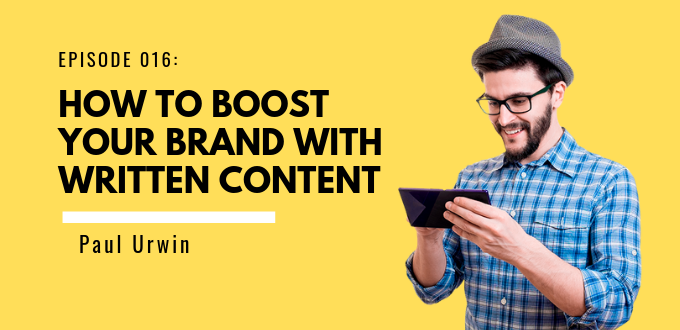 How To Boost Your Brand With Written Content