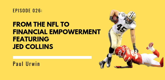 FAE 026: From The NFL To Financial Empowerment With Jed Collins