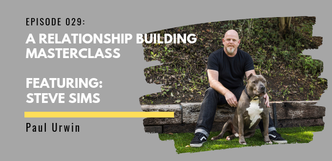 FAE 029: A Relationship Building Masterclass With Steve Sims